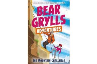 A Bear Grylls Adventure 10: The Mountain Challenge (A Bear Grylls Adventure)