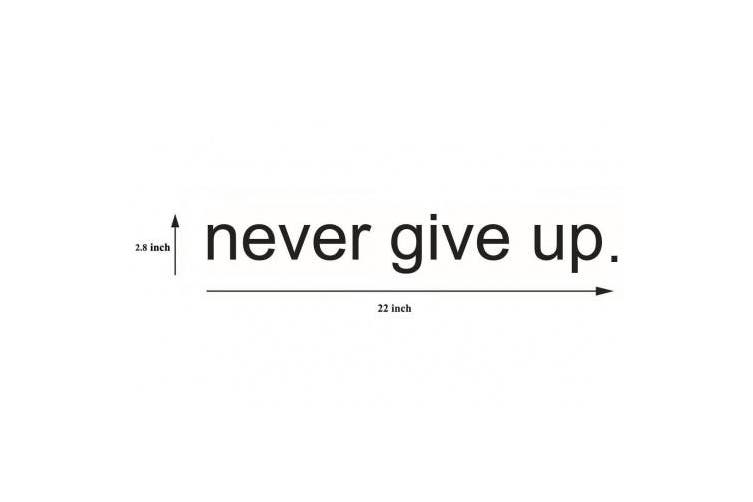 (Never Give Up) - Lchen Never Give Up Motivational Sayings Art Wall Decal Wall Sticker