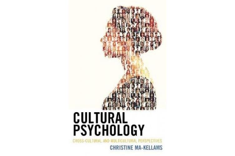 Cultural Psychology: Cross-Cultural and Multicultural Perspectives