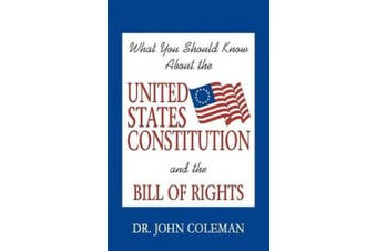 What You Should Know about the United States Constitution