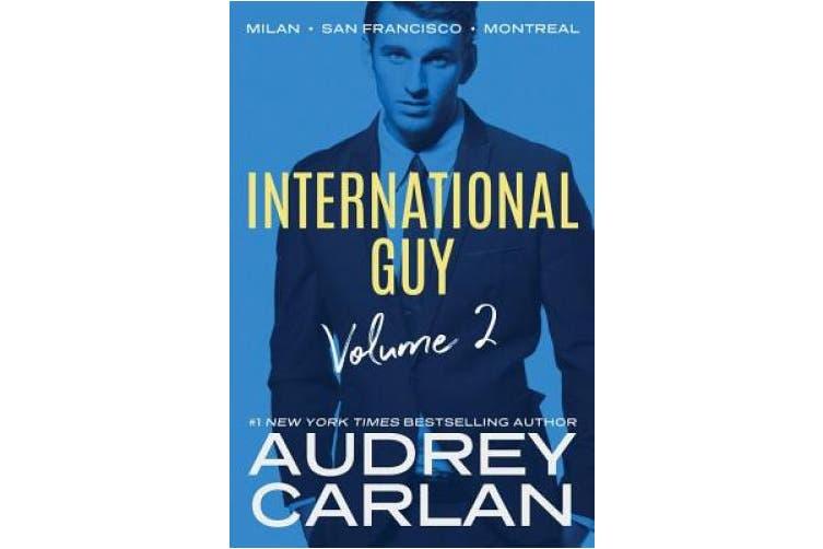 International Guy: Milan, San Francisco, Montreal (International Guy Volume)