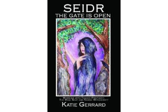 Seidr - The Gate is Open: Working with Trance Prophecy, the High Seat, and Norse Witchcraft