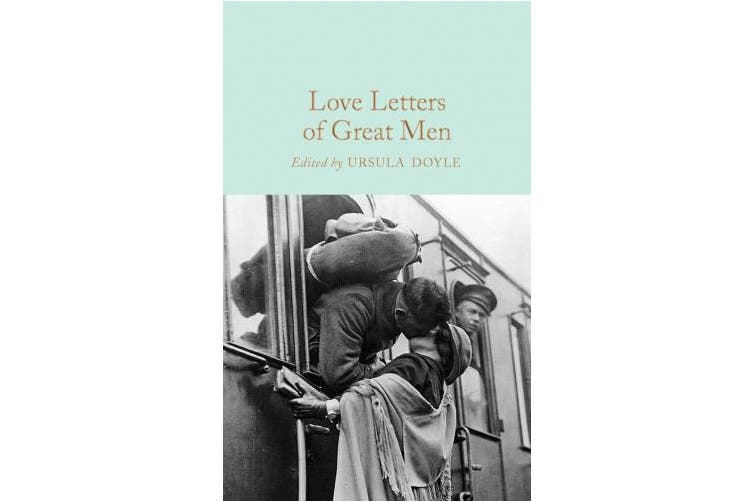 Love Letters of Great Men (Macmillan Collector's Library)