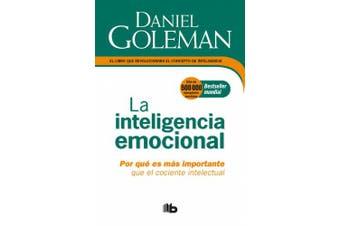 La Inteligencia Emocional: Por Que Es Mas Importante Que El Cociente Intelectual / Emotional Intelligence [Spanish]