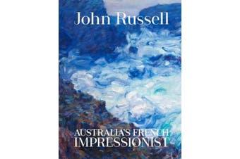 John Russell: Australia's French impressionist