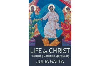 Life in Christ: Practicing Christian Spirituality