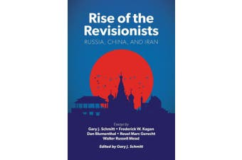 Rise of the Revisionists: Russia, China, and Iran (American Enterprise Institute)