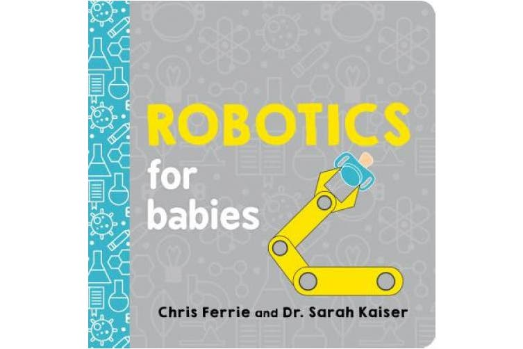 Robotics for Babies (Baby University) [Board book]