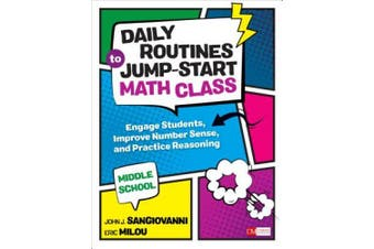 Daily Routines to Jump-Start Math Class, Grades 6-8: Engage Students, Improve Number Sense, and Practice Reasoning