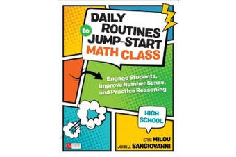Daily Routines to Jump-Start Math Class, Grades 9-12: Engage Students, Improve Number Sense, and Practice Reasoning