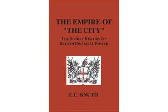 "The Empire of ""the City"": The Secret History of British Financial Power"