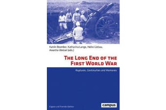 The Long End of the First World War: Ruptures, Continuities and Memories