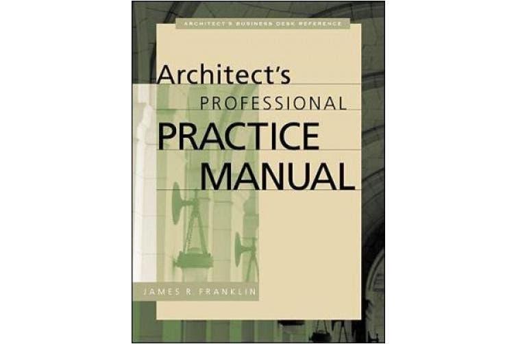 Architect's Professional Practice Manual (Professional Architecture)