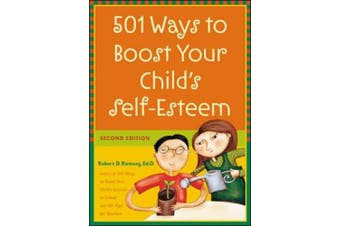 501 Ways to Boost Your Child's Self-Esteem (Family & Relationships)