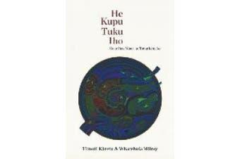 He Kupu Tuku Iho: Ko te Reo Maori te Tatu ki te Ao [Maori]