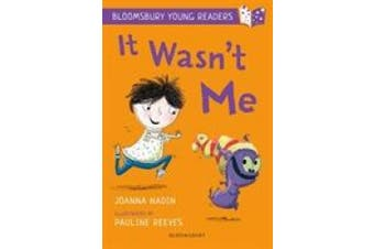 It Wasn't Me: A Bloomsbury Young Reader (Bloomsbury Young Readers)