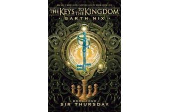 Sir Thursday: the Keys to the Kingdom 4 (KEYS TO THE KINGDOM)