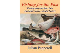 Fishing for the Past: Fishing stories from the first European explorers on Australian shores