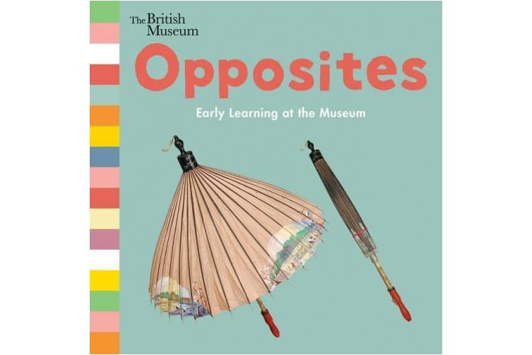 Opposites: Early Learning at the Museum [Board book]