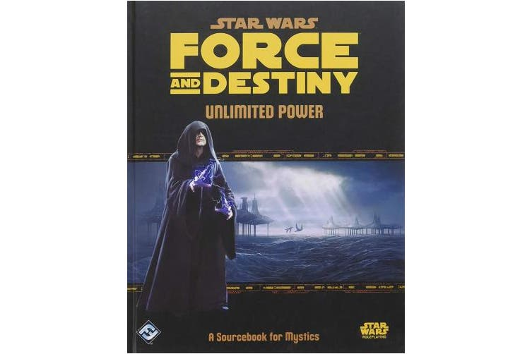 Star Wars: Force and Destiny - Unlimited Power