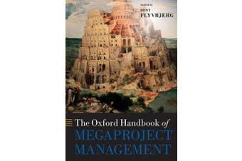 The Oxford Handbook of Megaproject Management (Oxford Handbooks)