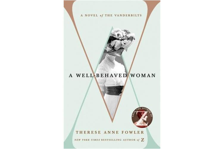 A Well-Behaved Woman: the New York Times bestselling novel of the Gilded Age