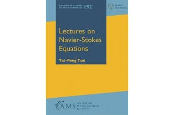 Lectures on Navier-Stokes Equations (Graduate Studies in Mathematics)