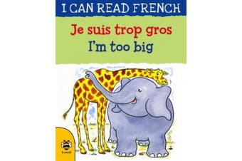 I'm too Big/Je suis trop gros (I Can Read French)