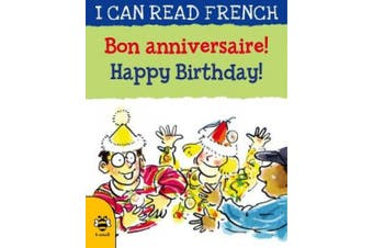 Happy Birthday!/Bon anniversaire ! (I Can Read French)