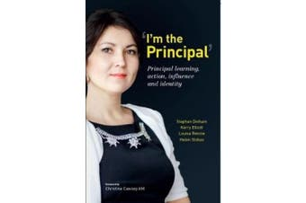 'I'm the Principal': Principal Learning, Action, Influence and Identity