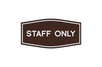 (18cm  x 8.9cm  - Medium, Dark Brown) - Fancy Staff Only Sign (Dark Brown) - Medium