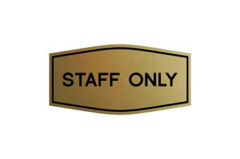 (15cm  x 7.6cm  - Small, Brushed Gold) - Fancy Staff Only Sign (Brushed Gold) - Small