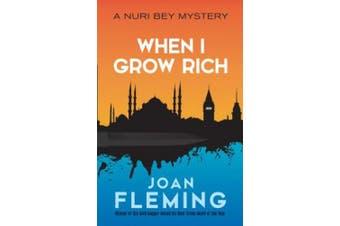 When I Grow Rich: A Nuri Bey Mystery: A Nuri Bey Mystery