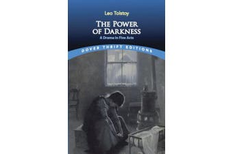 The Power of Darkness: A Drama in Five Acts: A Drama in Five Acts