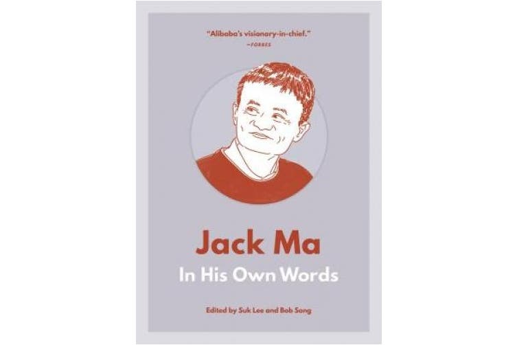 Jack Ma: In His Own Words (In Their Own Words series)