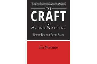 Craft of Scene Writing: Beat by Beat to a Better Script
