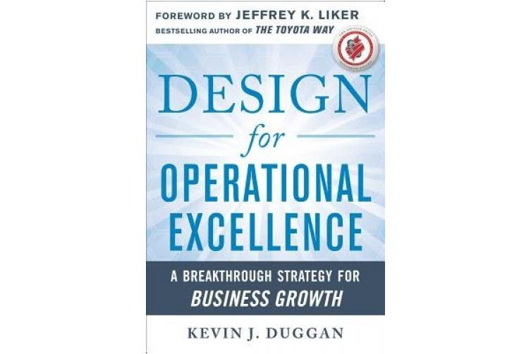 Design for Growth: A Blueprint for Operational Excellence in Any Business