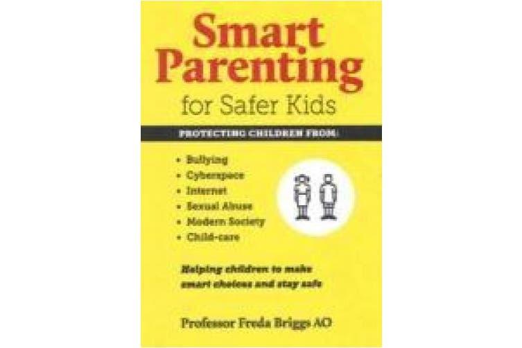 Smart Parenting for Safer Kids: Helping Children to Make Smart Choices & Stay Safe
