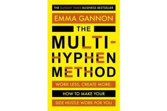The Multi-Hyphen Method: The Sunday Times business bestseller