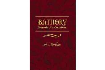 Bathory: Memoir of a Countess