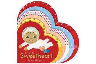 My Little Sweetheart [Board Book]