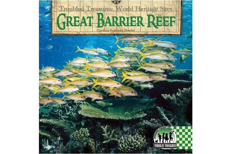 Great Barrier Reef (Troubled Treasures: World Heritage Sites)