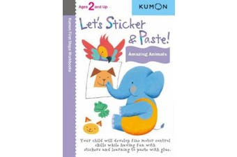 Let's Sticker & Paste! Amazing Animals (Kumon First Steps Workbooks)