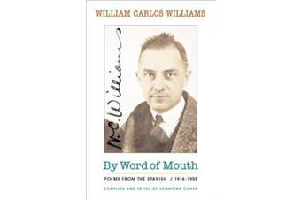 By Word of Mouth - Poems from the Spanish, 1916-1959, Bilingual Edition