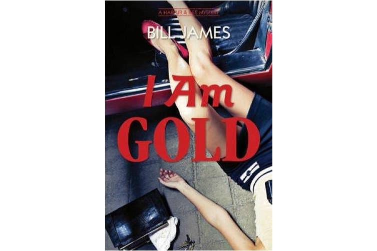 I am Gold: A Harpur & Iles Mystery (Harpur & Iles Mysteries)