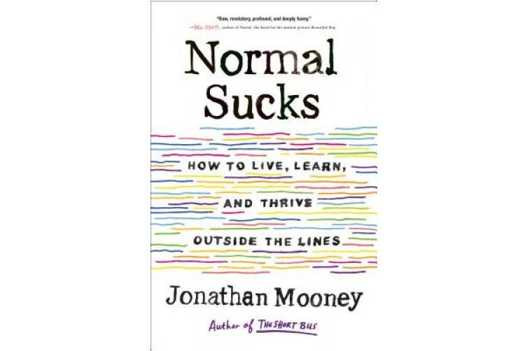 Normal Sucks: How to Live, Learn, and Thrive Outside the Lines