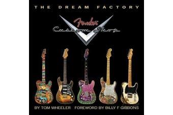 The Tom Wheeler: The Dream Factory - Fender Custom Shop