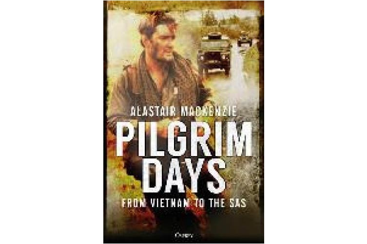 Pilgrim Days: From Vietnam to the SAS