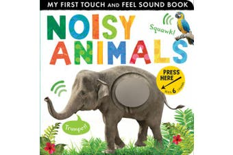 Noisy Animals: My First Touch and Feel Sound (My First) [Board book]