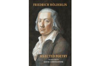 Selected Poetry: including Hoelderlin's Sophocles
